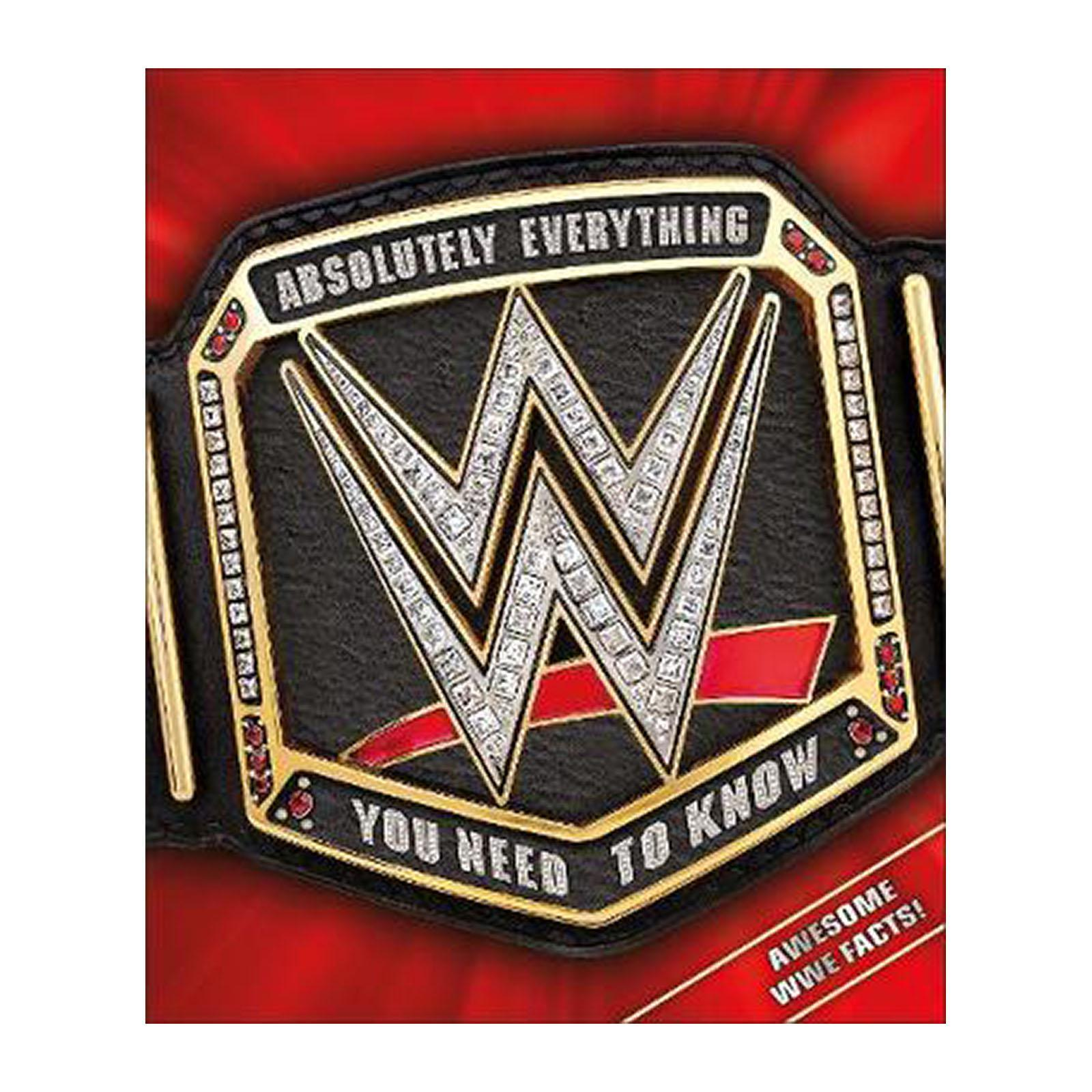 Wwe Absolutely Everything You Need To Know (Hardback)