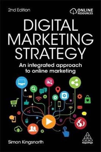 Digital Marketing Strategy: An Integrated Approach to Online Marketing PB (9780749484224)