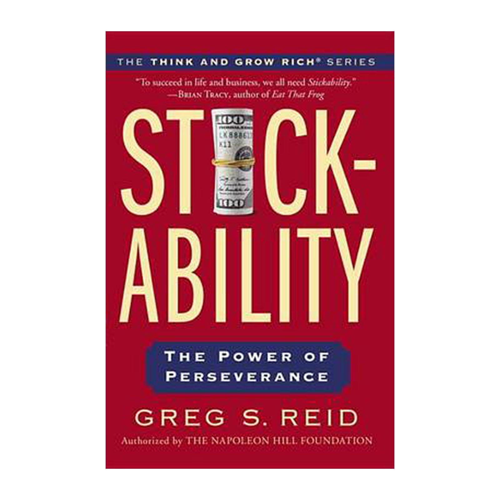 Stickability: The Power Of Perseverance (Paperback)