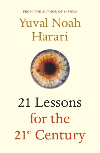 21 Lessons for the 21st Century (Author: Yuval Noah Harari; ISBN: 9781787330870)
