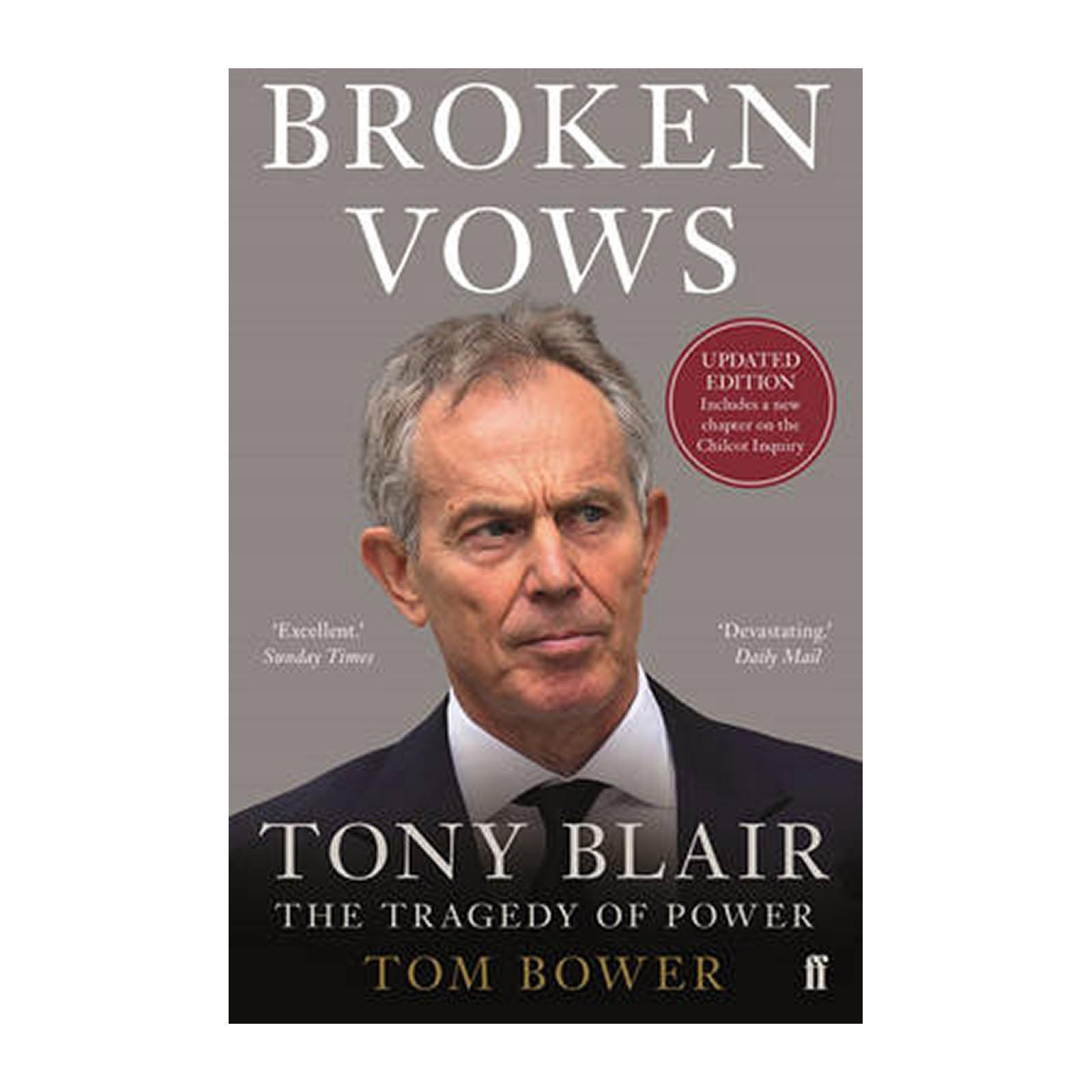 Broken Vows: Tony Blair The Tragedy Of Power (Paperback)