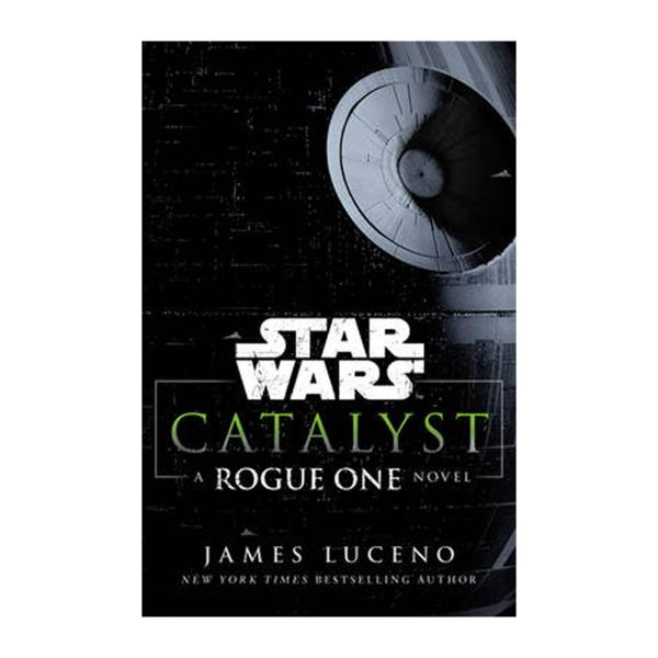 Star Wars: Catalyst: A Rogue One Novel (Paperback)