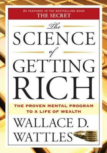 The Science of Getting Rich : The Proven Mental Program to a Life of Wealth