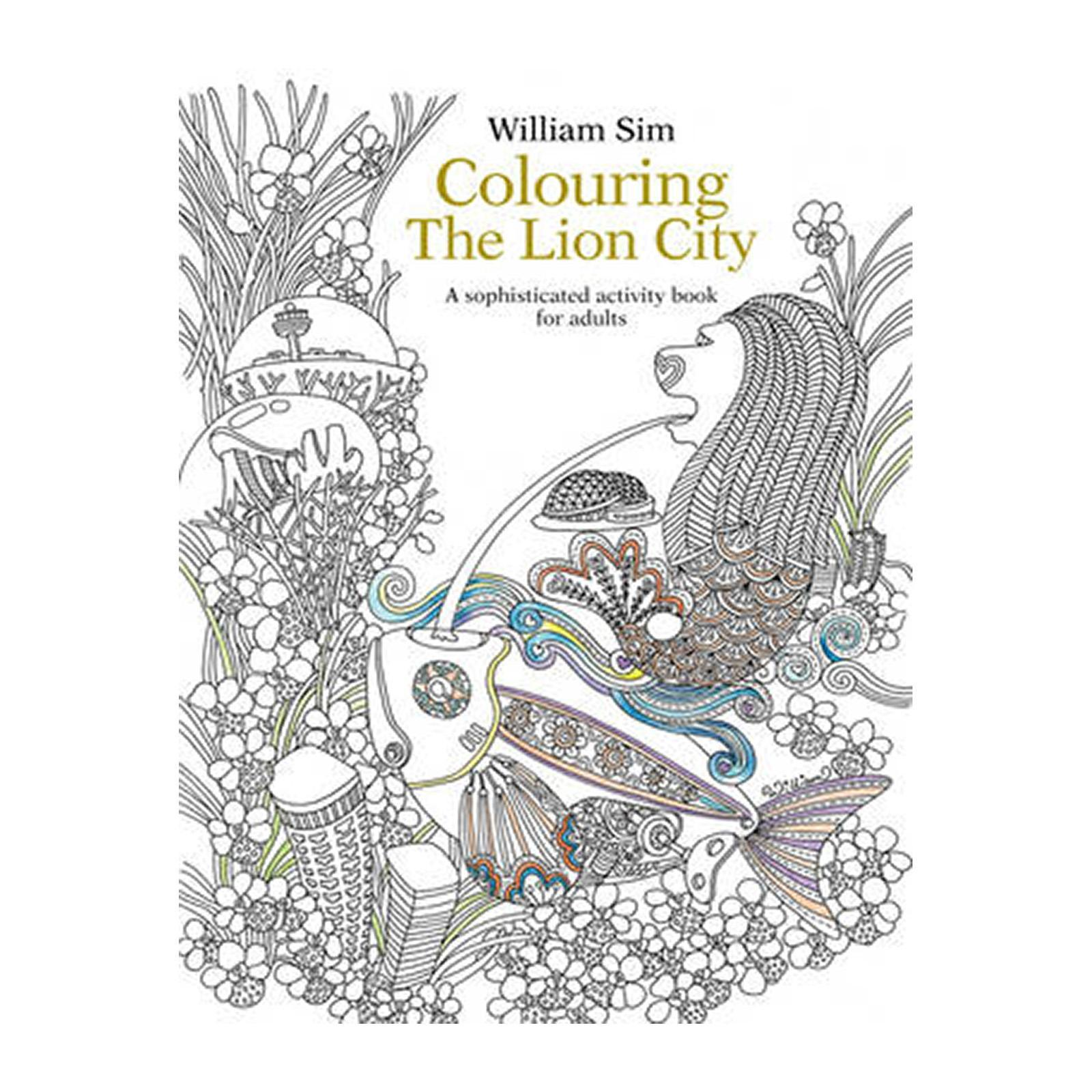 Coloring The Lion City: A Sophisticated Activity Book For Adults: 2015 (Paperback)