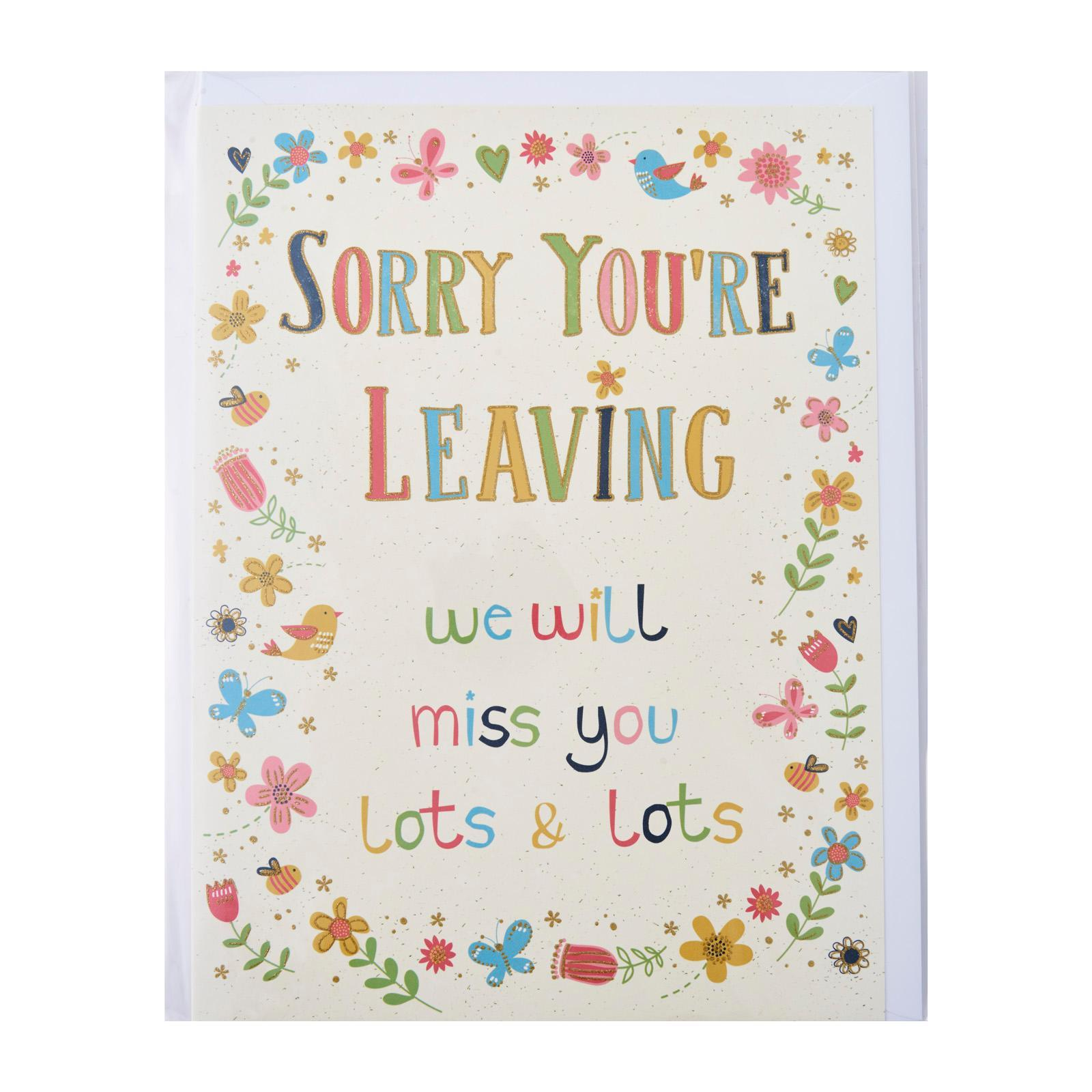 Sloane Graphics Farewell Card - Sorry You're Leaving We Will Miss You Lots And Lots