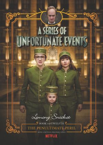 A Series of Unfortunate Events #12 : The Penultimate Peril [Netflix Tie-in Edition]