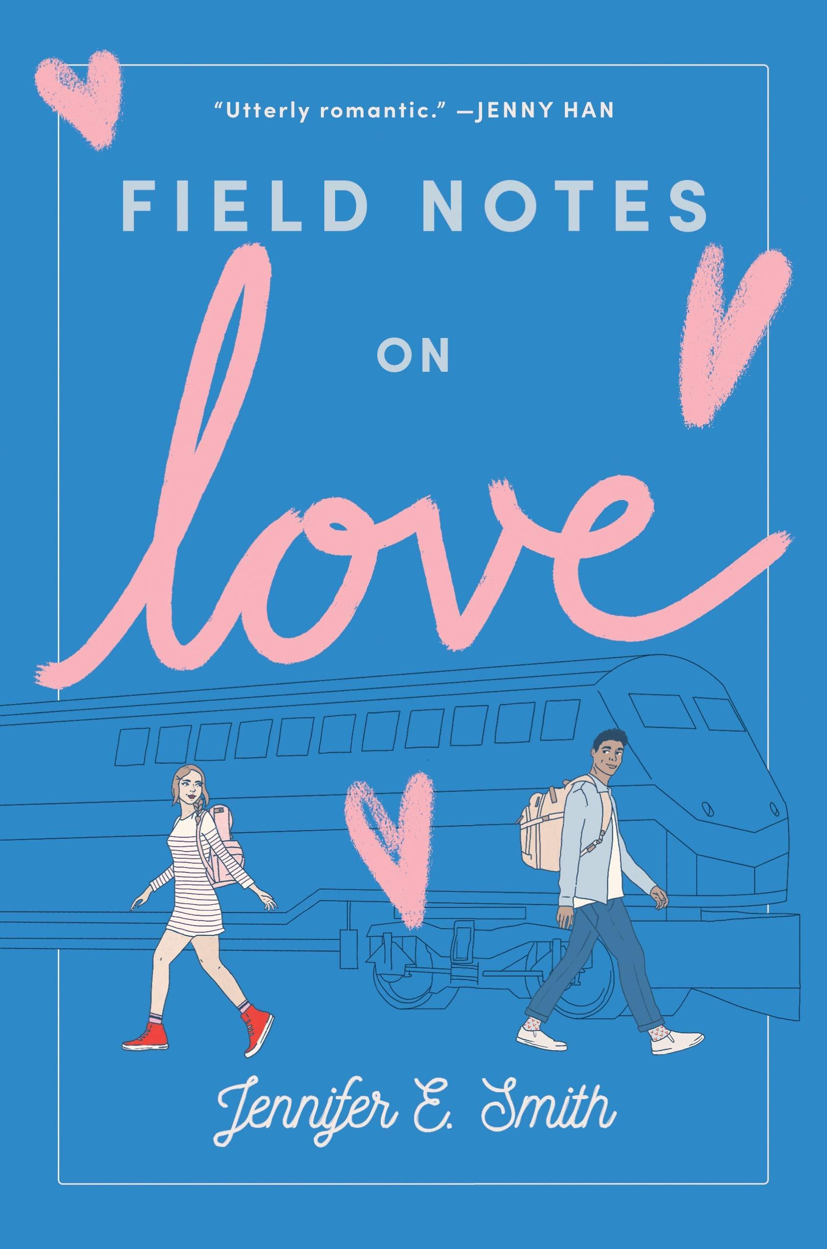 Field Notes on Love by  Jennifer E Smith