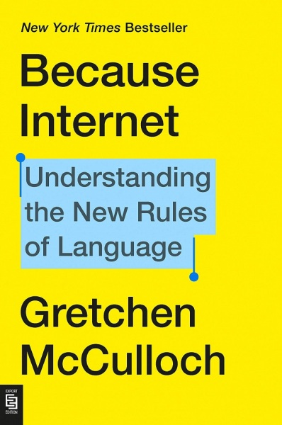 Because Internet: Understanding the New Rules of Language / English Non Fiction Books / (9780593189566)