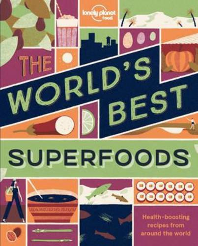 The Worlds Best Superfoods (Lonely Planet)