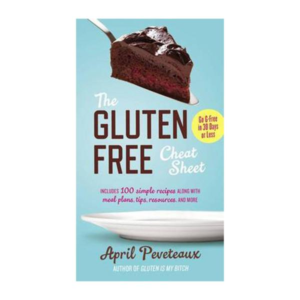 The Gluten-Free Cheat Sheet: Go G-Free In 30 Days Or Less (Paperback)