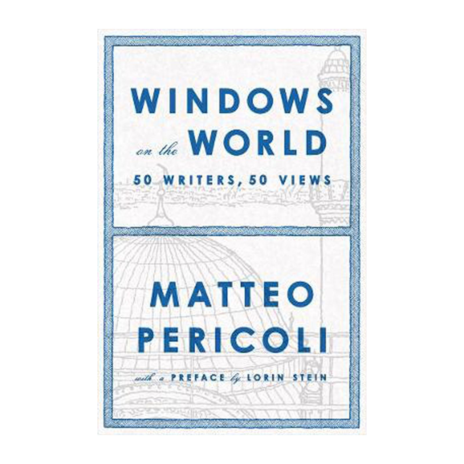 Windows On The World: Fifty Writers And Fifty Views (Hardback)