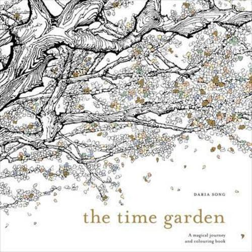 The Time Garden : A magical journey and colouring book
