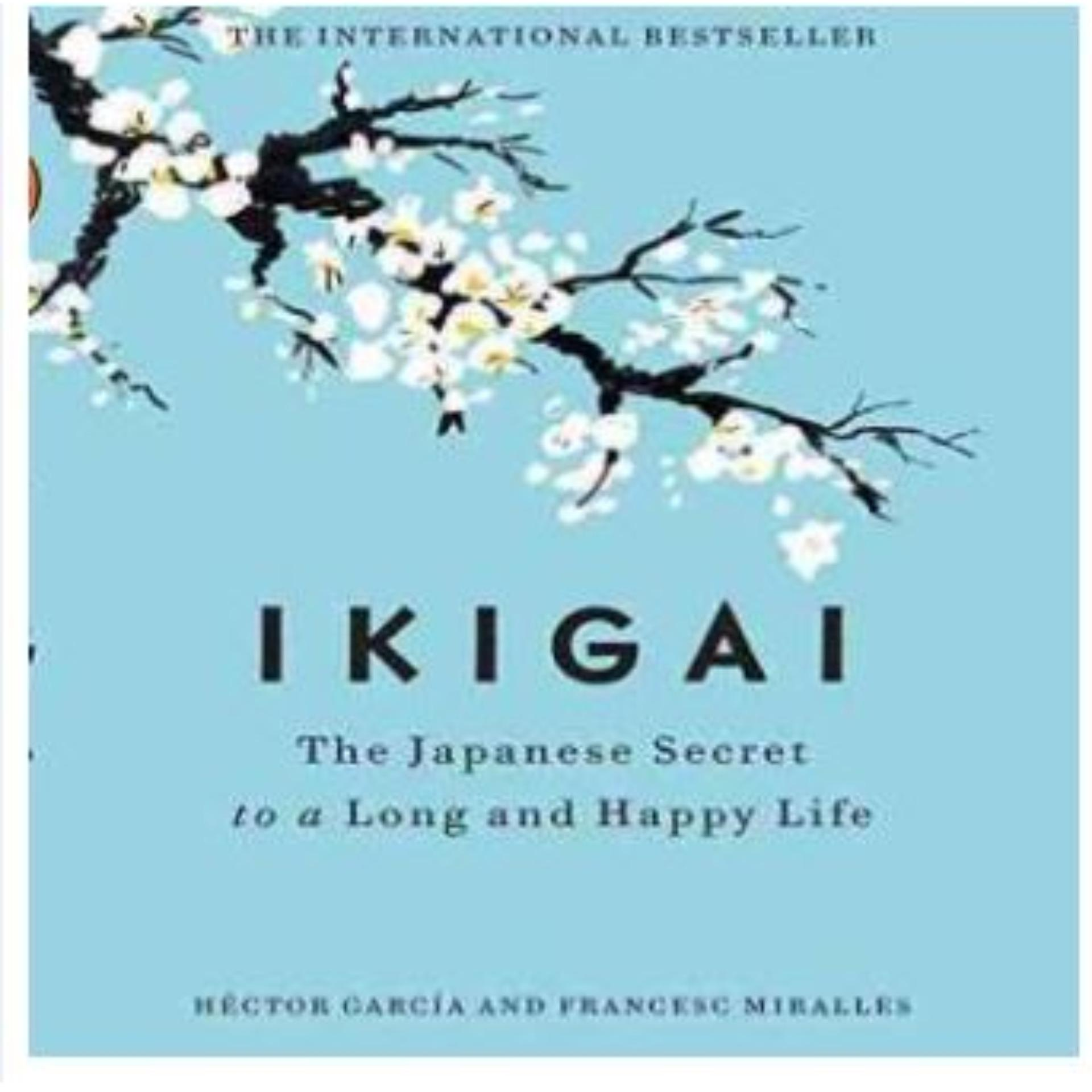 Ikigai: The Japanese Secret to a Long and Happy Life Book by Albert Liebermann ebook