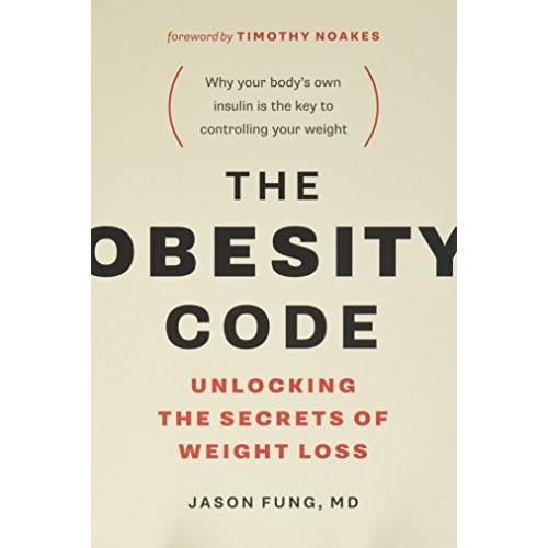 Dr. Jason Fung The Obesity Code: Unlocking the Secrets of Weight Loss - Paperback