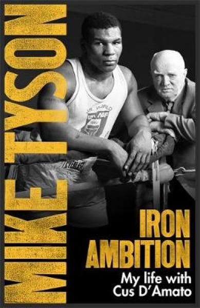 Iron Ambition: Lessons Ive Learned from the Man Who Made Me a Champion PB (9780751559620)