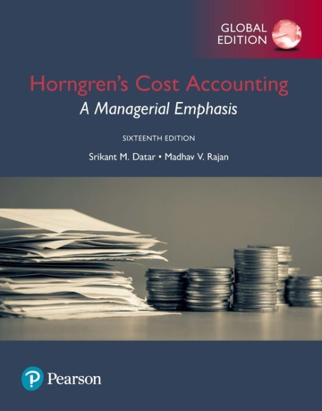 Horngrens Cost Accounting: A Managerial Emphasis, Global Edition   Edition 16   9781292211541   Paperback