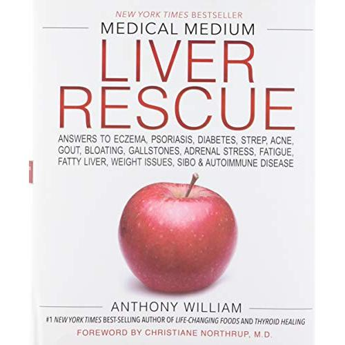 Anthony William Medical Medium Liver Rescue: Answers to Eczema, Psoriasis, Diabetes, Strep, Acne, Gout, Bloating, Gallstones, Adrenal Stress, Fatigue, Fatty Liver, Weight Issues, SIBO & Autoimmune Disease - Hardcover