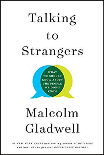 Talking to Strangers : What We Should Know about the People We Dont Know