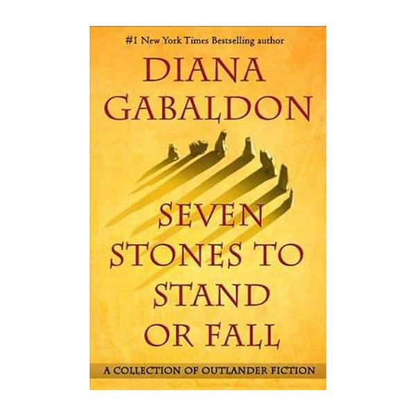 Seven Stones To Stand Or Fall: A Collection Of Outlander Fiction (Hardback)