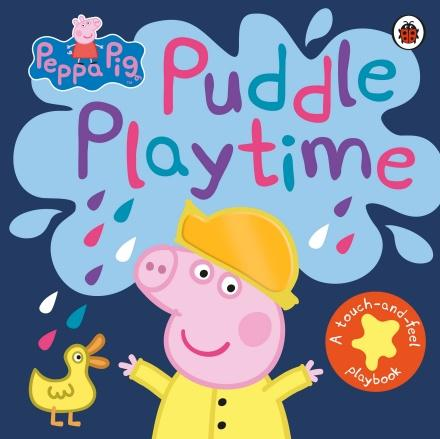 Peppa Pig: Puddle Playtime: A Touch-and-Feel Playbook by  Ladybird