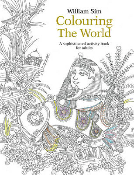 Colouring the World: A Sophisticated Activity Book for Adults: 2015 PB (9789814677967)