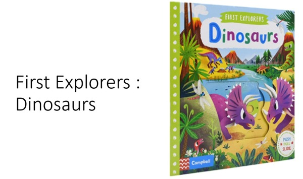 [SG] First Explorers : Dinosaurs