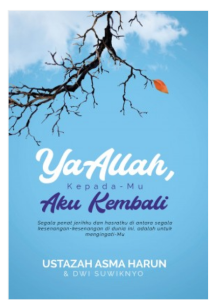 Ustazah Asma Harun: Ya Allah, Kepada-Mu Aku Kembali (SOFT COVER)