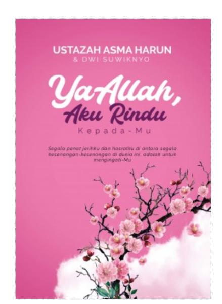 Ustazah Asma Harun: Ya Allah, Aku Rindu Kepada-Mu (SOFT COVER)
